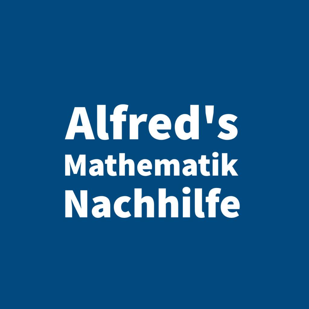 Alfred's Mathematik Nachhilfe in Wien - Privatunterricht, Nachhilfe und Online Nachhilfe