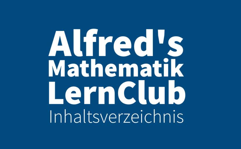 Alfred's Mathematik LernClub - Inhaltsverzeichnis - Mathematik Online Lernen