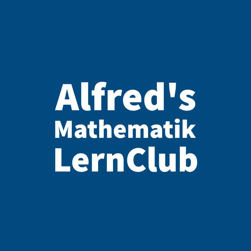 Alfred's Mathematik LernClub - Mathematik Nachhilfe - Mathematik ist leichter als du denkst!